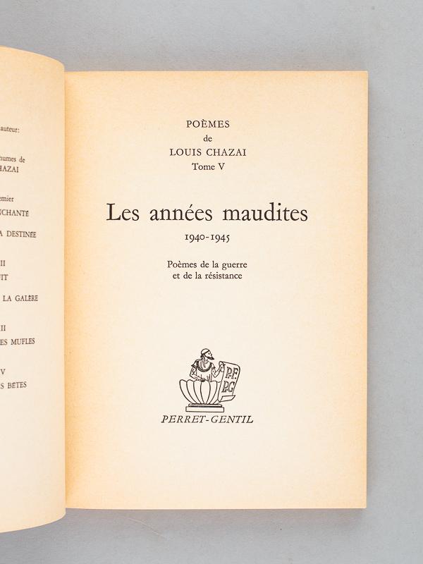 CHAZAI, Louis Poèmes de Louis Chazai. Tome V. Les années maudites 1940 -  1945....