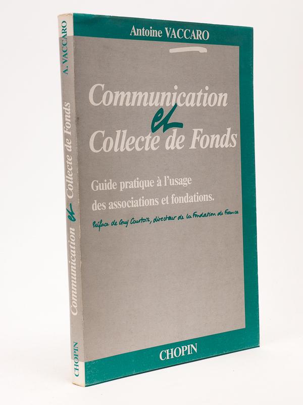 Communication Et Collecte De Fonds Guide Pratique A L Usage Des Associations Et Fondations