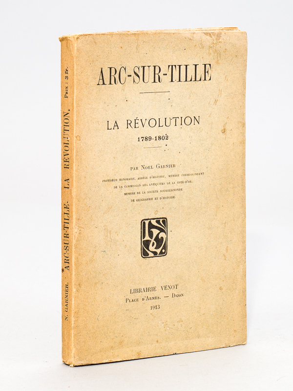 Garnier no l arc sur tille la r volution 1789 1802 livres d 39 occasion - La table d arc arc sur tille ...