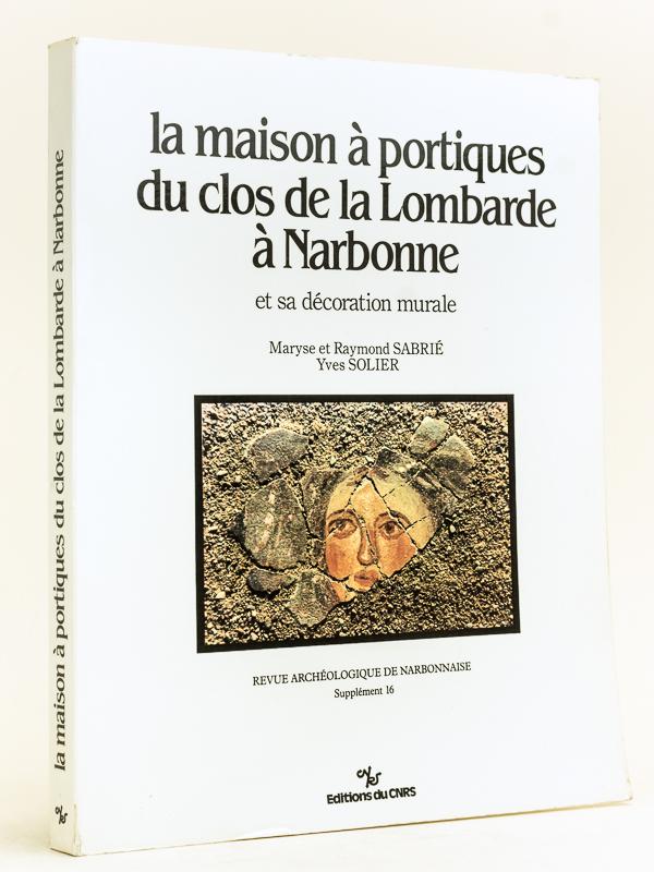sabrie maryse et raymond solier yves la maison 224 portiques du clos de la lombarde 224 narbonne