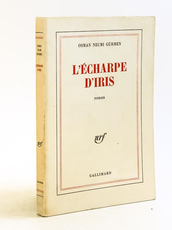 Gurmen Osman Necmi L Echarpe D Iris Edition Originale Livre Dedicace Par