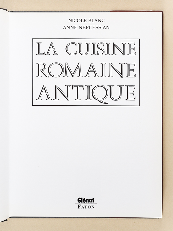 Blanc nicole nercessian anne la cuisine romaine - Cuisine romaine antique ...