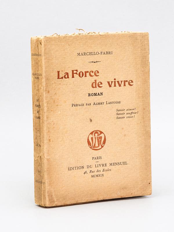 Marcello Fabri Faivre Marcel Louis 1889 1945 La Force De Vivre Roman Livre