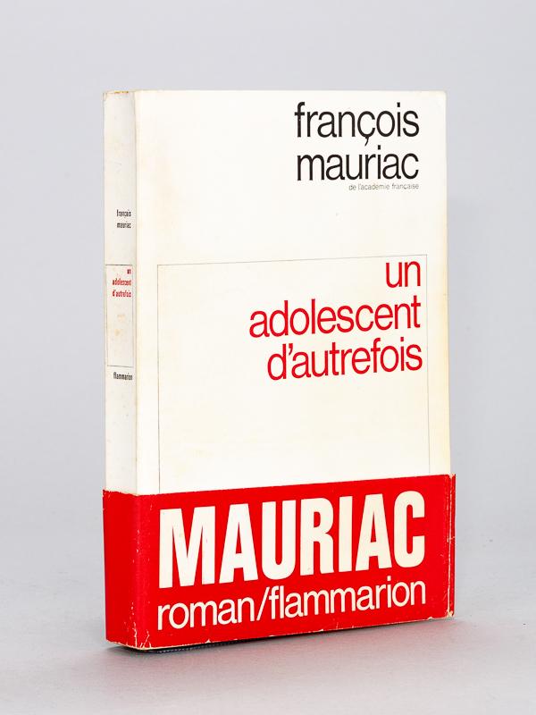 Mauriac Francois Un Adolescent D Autrefois Livre Dedicace Par L Auteur