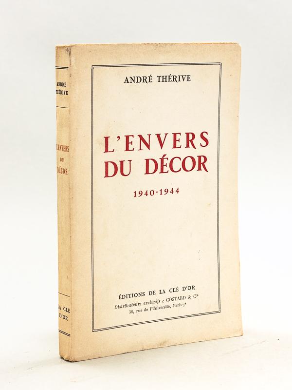 Therive Andre L Envers Du Decor 1940 1944 Livres D Occasion